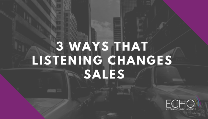 3 ways that listening changes sales