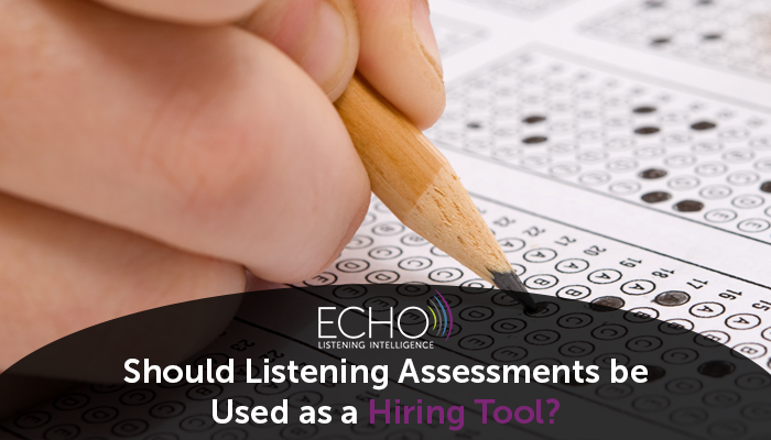 Should Listening Assessments be Used as a Hiring Tool?